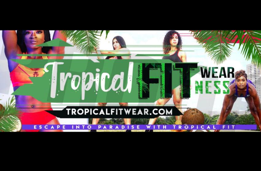 Shop Tropical Fit Wear